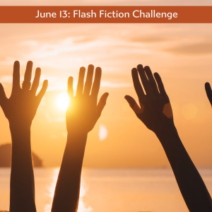 june 13 flash fiction
