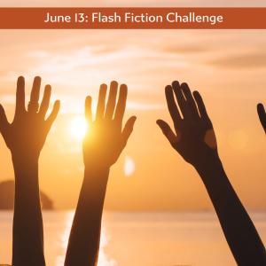 june 13 flash fiction