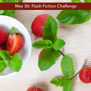 May 30 flash fiction