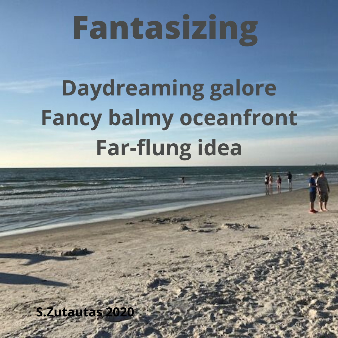 Daydreaming galoreFancy balmy oceanfrontFar-lung idea